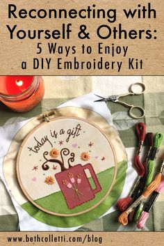 Reconnecting with Yourself & Others: 5 Ways to Enjoy a DIY Embroidery Kit