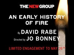 An Early History of Fire: An intense and well-acted play.  The New Group does such great stuff!