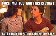 I just met you, and this is crazy! But I'm from the future, and I'm your baby. Back to the Future deleted scene?