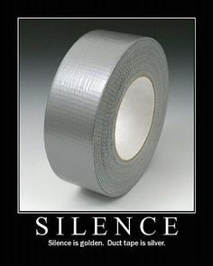 """Spoken like a woman - we understand the use of """"Duck Tape"""""""