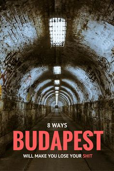 7 Ways Budapest Will Make You Lose Your Shit