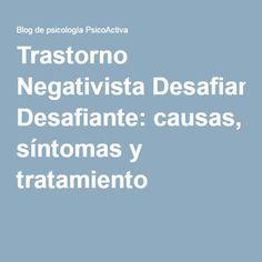 Trastorno Negativista Desafiante: causas, síntomas y tratamiento