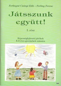 Játszunk együtt 1 - Kiss Virág - Picasa Webalbumok Prep School, Infancy, Speech Therapy, Preschool Activities, Kids And Parenting, Album, Teaching, Education, Math