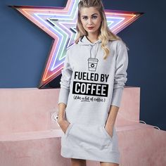 Fueled by coffee like a lot of coffee long hooded dress for ladies cool funny coffee dress hoodie Hooded Jumper Dress, Mom And Daughter Matching, Funny Dresses, Wine Dress, Kangaroo Pouch, Hoods, Tee Shirts, Funny Wine, Graphic Sweatshirt