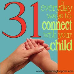 31 Everyday Ways to Connect with Your Child, Day 1