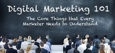 Attention Marketers: You NEED to know these things about Digital Marketing