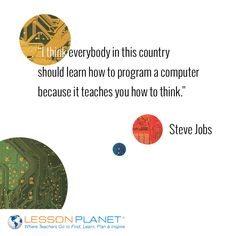 """I think everybody in this country should learn how to program a computer because it teachers you how to think."" ~ Steve Jobs #quote #education #computerscience #ComputerScienceEducationWeek"