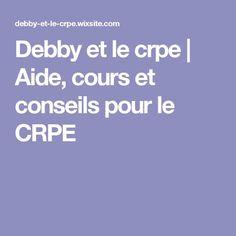Debby et le crpe   Aide, cours et conseils pour le CRPE Aide, Coaching, Sweet Home, School, Nail Art, Index Cards, Advice, Exercises, Training