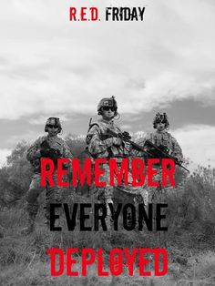 It's RED Friday everyone! Remember Everyone Deployed❣ Army Mom, Navy Military, Military Wife, Military Quotes, Wear Red On Friday, Red Friday, Patriot Guard Riders, Christian Warrior, Remember Everyone Deployed