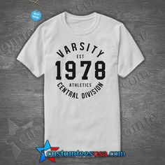 Varsity Est 1978 T Shirt   Get Tees @ customteesusa.com/product-category/quote-tshirts/