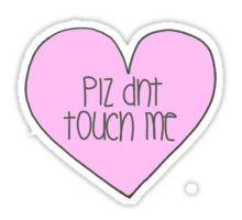 Dont touch me Sticker
