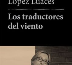 """Explicar+el+mundo+a+través+de+la+literatura:+""""Los+traductores+del+viento"""""""