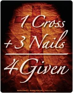 Christian God Jesus Faith Christianity Car Fridge Magnet 1 Cross + 3 Nails = 4 Given Bible Quotes, Bible Verses, Scriptures, Easter Quotes, Easter Sayings, Lord And Savior, Faith In God, Jesus Faith, God Jesus