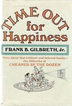 Time Out for Happiness by Frank B. Gilbreth Jr. http://www.amazon.com/dp/069082517X/ref=cm_sw_r_pi_dp_5EPXwb03VH0XN