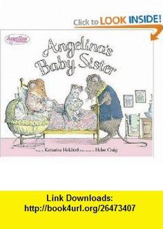 Angelinas Baby Sister (Angelina Ballerina) (9780670061464) Katharine Holabird, Helen Craig , ISBN-10: 0670061468  , ISBN-13: 978-0670061464 ,  , tutorials , pdf , ebook , torrent , downloads , rapidshare , filesonic , hotfile , megaupload , fileserve Sisters Book, Angelina Ballerina, Little Ballerina, Tiny Dancer, Kids Reading, Reading Activities, Book Challenge, Read Aloud Books, New Baby Products