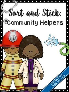 Sort and Stick: Community Helpers! A fun, interactive way to practice categorizing, vocabulary, WH questions, Community Helpers, and more!