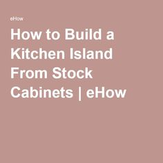 How to Build a Kitchen Island From Stock Cabinetsi desperately want these mosiaic tiles for backsplash   Decorating  . Make A Kitchen Island From Stock Cabinets. Home Design Ideas