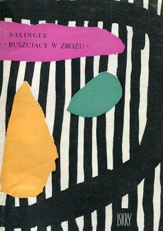 """""""Buszujący w zbożu"""" (The Catcher in the Rye) J.D. Salinger Translated by Maria Skibniewska Cover by Jan Młodożeniec (Mlodozeniec) Published by Wydawnictwo Iskry 1961"""