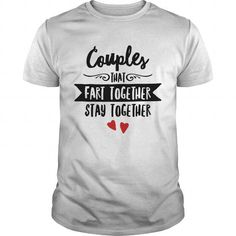 COUPLES THAT FART TOGETHER STAY TOGEHTHER T-SHIRTS, HOODIES, SWEATSHIRT (19$ ==► Shopping Now)