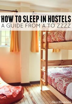 How To Sleep in Hostels: A Guide from A to Zzzz