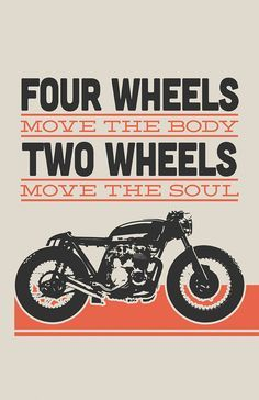 """Terrific posters from Inked iron, including this Honda CB550 cafe racer—""""Two Wheels Move The Soul."""""""