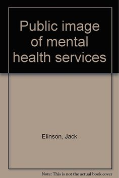 Public image of mental health services, 1967