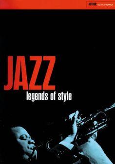 Jazz: Legends of Style by Keith Shadwick,http://www.amazon.com/dp/078580899X/ref=cm_sw_r_pi_dp_DcSksb0CM5YCC6WZ