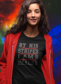 """By His Stripes I Am Healed"" Tee Christian Apparel, Christian Clothing, Christian Shirts, Savior, Jesus Christ, Tins, Shirt Ideas, Cool T Shirts, Collars"