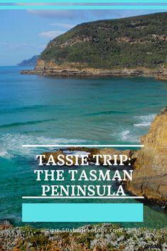 Tassie Trip: Part 3 Tasman Peninsula