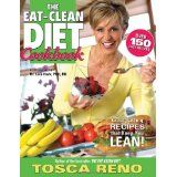 The Eat-Clean Diet Cookbook: Great-Tasting Recipes That Keep You Lean (Paperback)By Tosca Reno