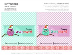 http://hellocuteness.com/2012/12/free-printable-happy-owlidays-candy-bar-wrappers/
