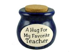 A Hug for My Favorite Teacher - Novelty Jar - Teacher Gift - Bank by MSI. $17.99. This novelty ceramic jar is beautifully crafted out of ceramic and the paint has a glossy finish. They can be used for hundreds of different items and the cork top will help assure your product remains concealed and fresh. Collect them all!