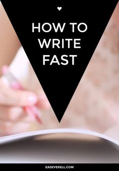 Writing fast is a skill anyone can develop.