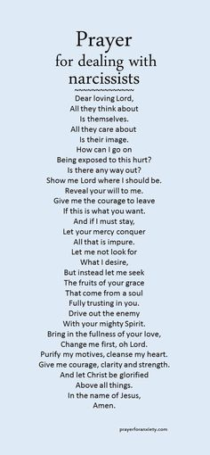 Seek the Lord when dealing with narcissists. He will show you the way to victory.