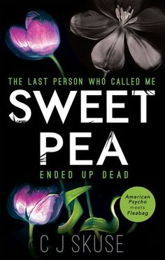 Sweetpea, CJ Skuse, Adult, Thriller, Crime, Suspense, Horror, Bookboost, Reviews