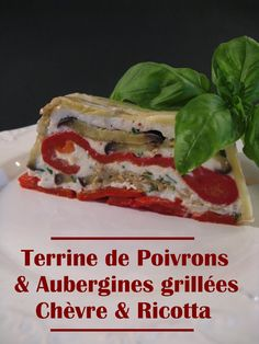 Terrine of Grilled Peppers & Eggplants, Goat & Ricotta Ricotta, Grilled Peppers, Barbecue, Sandwiches, Tacos, Menu, Favorite Recipes, Stuffed Peppers, Vegetables