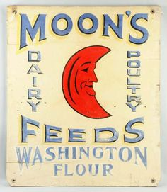 Wooden Moon's Feeds Folky Sign.  Circa 1930s to 1940s.