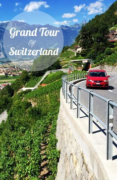 Grand Tour of Switzerland - an forgettable road trip!: