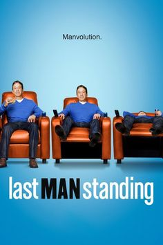 Last Man Standing (2011– ) - (ABC) Friday, Sept. 25, 2015  at 8 p.m. - A married father of three tries to maintain his manliness in a world increasingly dominated by women. -   Creator: Jack Burditt -  Stars: Tim Allen, Nancy Travis, Molly Ephraim - COMEDY