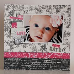 """Baby Kate Layout using the """"Be Mine"""" collection from Echo Park Paper"""