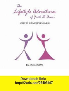 The Lifestyle Adventures of Jack  Anni Diary of a Swinging Couple (9781411682726) Jack Adams , ISBN-10: 1411682726  , ISBN-13: 978-1411682726 ,  , tutorials , pdf , ebook , torrent , downloads , rapidshare , filesonic , hotfile , megaupload , fileserve