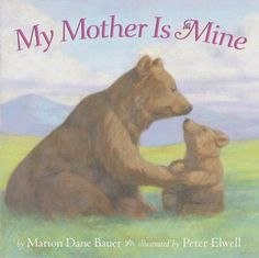 eBook Collection My Mother Is Mine (Classic Board Books), Author : Marion Dane Bauer and Peter Elwell Mothers Day Book, Happy Mothers Day Mom, Mothers Love, Free Books, Good Books, My Books, Baby Robin, Mother Feeding, Animal Books