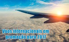 Voos internacionais para 2017 em promoção #voos #viagens #internacionais #pacotes #viagens2017