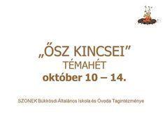 """""""ŐSZ KINCSEI"""" TÉMAHÉT október 10 – 14.>"""