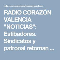 """RADIO CORAZÓN VALENCIA  """"NOTICIAS"""": Estibadores. Sindicatos y patronal retoman mañana ..."""