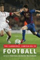 The Cambridge Companion to Football / [eBook]  Edited by Rob Steen, Jed Novick, Huw Richards.