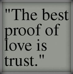 Captivating The Best Proof Of Love Is Trust Love Quotes Relationships Quote Trust Love  Quote Picture Quotes