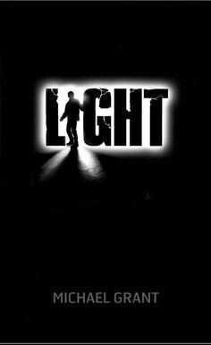 Light (Gone Series) by Michael Grant . Current release after Gone, Plague, Fear, Lies. 13 yo boy loving these! Gone Book, Gone Series, Good New Books, Amazing Books, Reading Time, Interesting Reads, Day Book, All About Eyes, Book Recommendations
