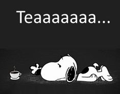 New Party Quotes Funny Drinking Tea Time Ideas - Tee Snoopy Love, Charlie Brown And Snoopy, Party Quotes, Tea And Books, Snoopy Quotes, Cuppa Tea, Tea Art, My Cup Of Tea, Drinking Tea