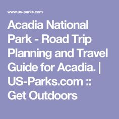 Acadia National Park - Road Trip Planning and Travel Guide for Acadia. | US-Parks.com :: Get Outdoors